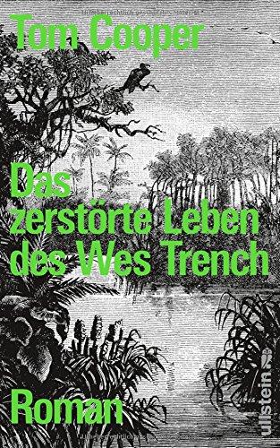 Buchseite und Rezensionen zu 'Das zerstörte Leben des Wes Trench: Roman' von Tom Cooper