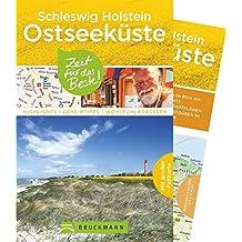 Schleswig-Holstein Ostseeküste Reiseführer: Zeit für das Beste. Highlights, Geheimtipps und Wohlfühladressen in Schleswig-Holstein, auch für Familien mit Kindern. Mit Karte zum Herausnehmen.