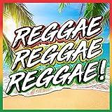 Reggae, Reggae, Reggae! [Explicit]