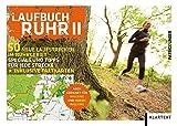 Laufbuch Ruhr II: 50 neue Laufstrecken im Ruhrgebiet