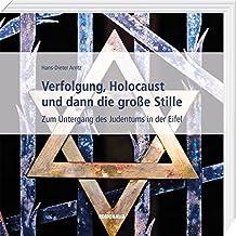 Verfolgung, Holocaust und dann die große Stille: Zum Untergang des Judentums in der Eifel