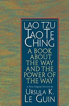 Lao Tzu: Tao Te Ching: A Book about the Way and the Power of the Way par [Le Guin, Ursula K.]