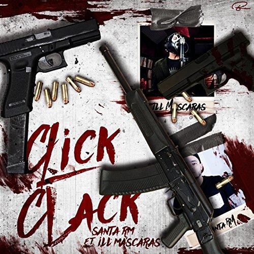 Click Clack (feat. ILL Mascaras) [Explicit] (Del Santo Mascaras)