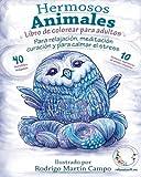 Libro de Colorear para Adultos Contra El Stress: Hermosos Animales - Para Relajación, Meditación, Curación Y Para Calmar El Stress (Mandala De La Zen Meditación Y Para Calmar El Stress)