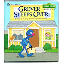 Grover Sleeps Over (Sesame Street, A Growing Up Book) (A Golden Book) (featuring Jim Henson's Sesame Street Muppets) by Maggie Swanson (1984-08-01)