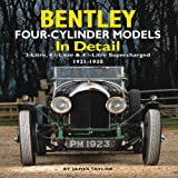 Bentley Four-cylinder Models in Detail: 3-Litre, 4 1/2-Litre and 4 1/2-Litre Supercharged, 1921-1930