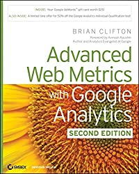 [(Advanced Web Metrics with Google Analytics)] [By (author) Brian Clifton] published on (March, 2010)