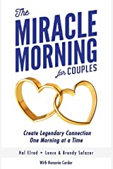 The Miracle Morning for Couples: Create Legendary Connections One Morning at a Time Taschenbuch