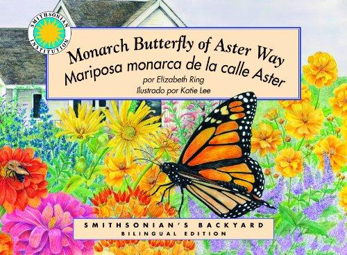 Monarch Butterfly of Aster Way/Una mariposa monarca de la Via Aster (Smithsonian Backyard Coleccion) por Elizabeth Ring