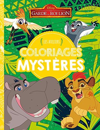 LA GARDE DU ROI LION - Les Ateliers Disney - Coloriages mystères