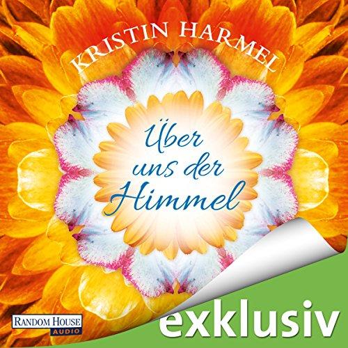 Buchseite und Rezensionen zu 'Über uns der Himmel' von Kristin Harmel