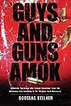 Guys and Guns Amok: Domestic Terroris...