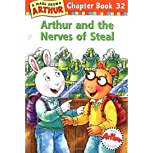 Arthur and the Nerves of Steal: A Marc Brown Arthur Chapter Book 32