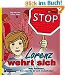 Lorenz wehrt sich - Hilfe für Kinder,...