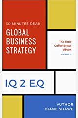 Global Business Strategy Mindfeed 22: The little coffee break ebook from IQ 2 EQ: Suitable for Small and Medium Sized Businesses Kindle Edition