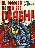 Scarica Libro Il piccolo libro dei draghi Piccoli libri mostruosi Ediz a colori (PDF,EPUB,MOBI) Online Italiano Gratis