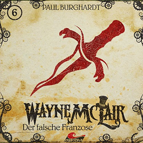 Wayne Mc Lair (6) Der falsche Franzose (Paul Burghardt) maritim 2017