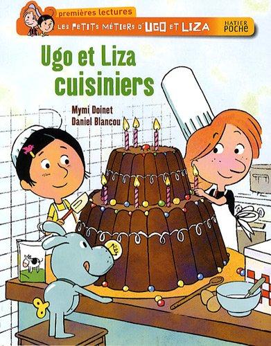 Les petits métiers d'Ugo et Liza : Ugo et Liza cuisiniers