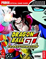 Dragon Ball GT - Transformation: Prima Official Game Guide d'Eric Mylonas