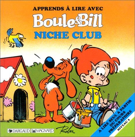 Apprends à lire avec Boule et Bill : Niche Club