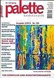 Palette & Zeichenstift - Das Magazin für Künstler und Kunstinteressierte 2012, Nr. 4 (Illustrierte Ausgabe) [Hobby-Journal / Broschiert]