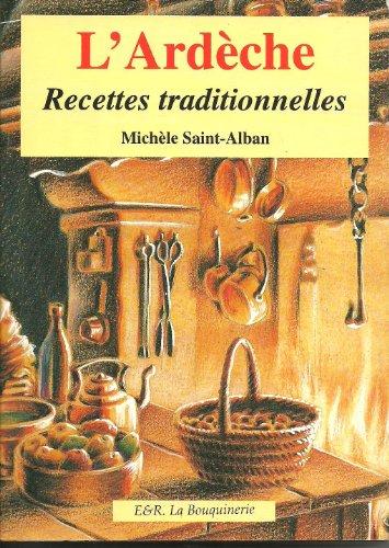 RECETTES TRADITIONNELLES D'ARDECHE. Les secrets de ma grand-mère par Michèle Saint-Alban