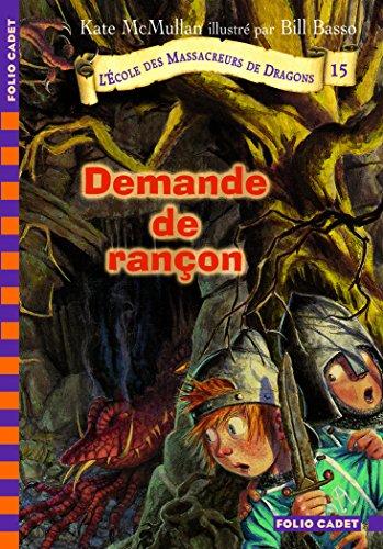 L'École des Massacreurs de Dragons, 15:Demande de rançon
