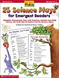 25 Science Plays for Emergent Readers: Delightful, Reproducible Plays with Extension Activities That Build Literacy and Invite Kids to Explore Favorit (Just-Right Plays)