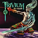 The Crusade (EX) by Trivium (2006-10-10)