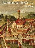 Reichsabtei St. Georg in Isny 1096-1802: Beiträge zu Geschichte und Kunst des 900jährigen Benediktinerklosters
