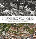 Nürnberg von oben: Luftbilder Damals...