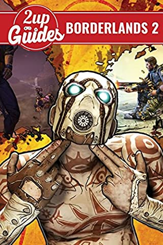 Borderlands 2 Strategy Guide & Game Walkthrough – Cheats, Tips, Tricks, AND MORE!
