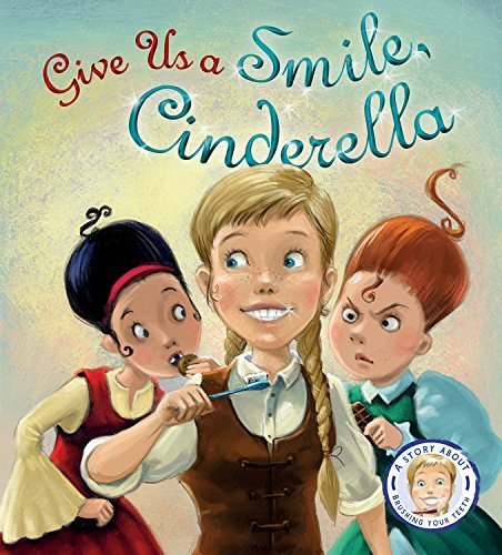 Give Us a Smile, Cinderella!: A Story About Personal Hygiene (Fairytales Gone Wrong) by Steve Smallman (2014-10-14)