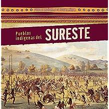 Pueblos indígenas del Sureste / Native Peoples of the Southeast (Pueblos Indígenas De Norteamérica / Native Peoples of North America)