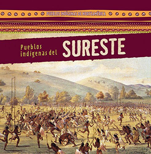 Pueblos indígenas del Sureste / Native Peoples of the Southeast (Pueblos Indígenas De Norteamérica / Native Peoples of North America) por Barbara M. Linde