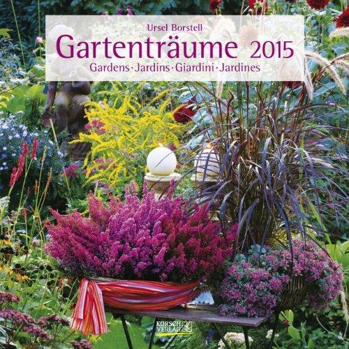 Gartenträume 2015. Broschürenkalender