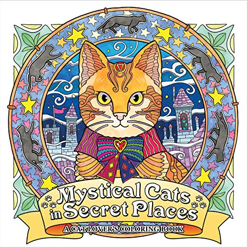 Mystical Cats in Secret Places: A Cat Lover's Coloring Book Honöl