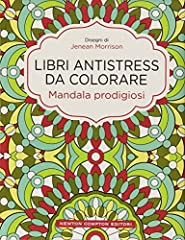Idea Regalo - Mandala prodigiosi. Libri antistress da colorare