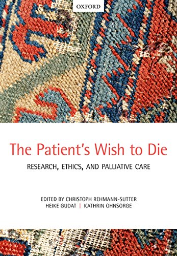 The Patient's Wish to Die: Research, Ethics, and Palliative Care (English Edition)