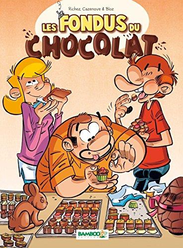 Les Fondus du chocolat - tome 1 par chrsitophe Cazenove