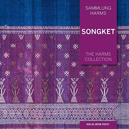 Songket: Sammlung Harms / The Harms Collection