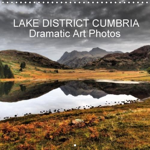 LAKE DISTRICT CUMBRIA Dramatic Art Photos (Wall Calendar 2018 300 × 300 mm Square): Lakeland's natural wonders unfold with the stunning imagery of ... calendar, 14 pages ) (Calvendo Nature)