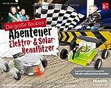 FRANZIS Die große Baubox Abenteuer Elektro- & Solar-Rennflitzer: 6 geniale Projekte für coole Kids: Mit allen elektronischen Bauteilen | Ab 8 Jahren (Das Elektronik-Baubuch Abenteuer)