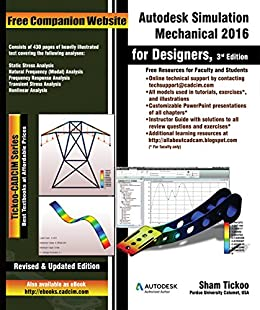 Autodesk Simulation Mechanical 2016 for Designers, 3rd Edition (English Edition) par [Purdue University, Prof. Sham Tickoo, Technologies, CADCIM]