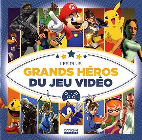Les plus grands héros du jeu vidéo par Regis Monterrin