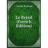 Le Brésil (French Edition)