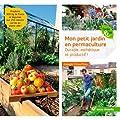Mon petit jardin en permaculture - Durable, esthétique et productif !