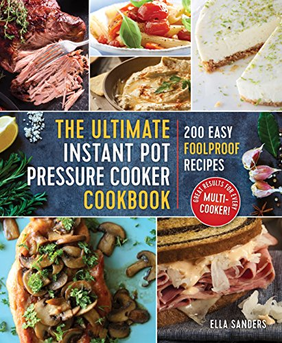 the-ultimate-instant-pot-pressure-cooker-cookbook-200-easy-foolproof-recipes