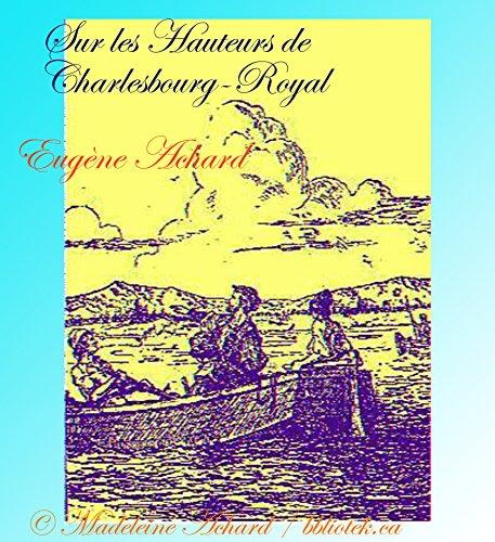 Sur les Hauteurs de Charlesbourg-Royal (Collection Jacques Cartier t. 5) (French Edition)