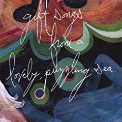 Gift Songs From a Lovely, Puzzling Sea
